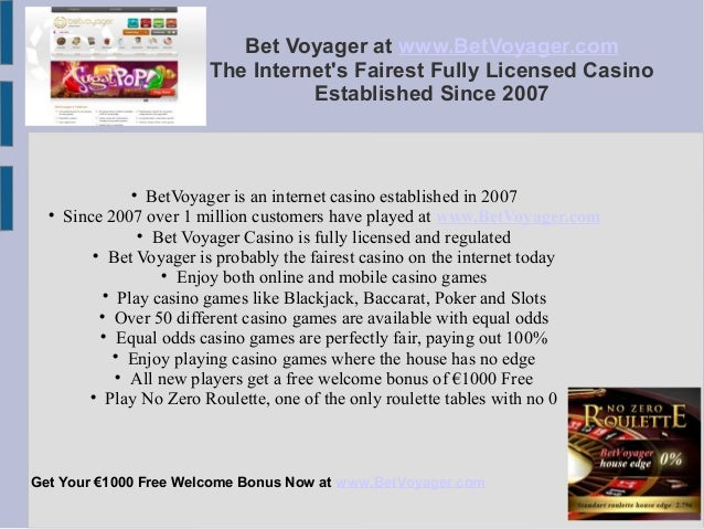 Bet Voyager at www.BetVoyager.com  The Internet's Fairest Fully Licensed Casino  Established Since 2007   BetVoyager is a...