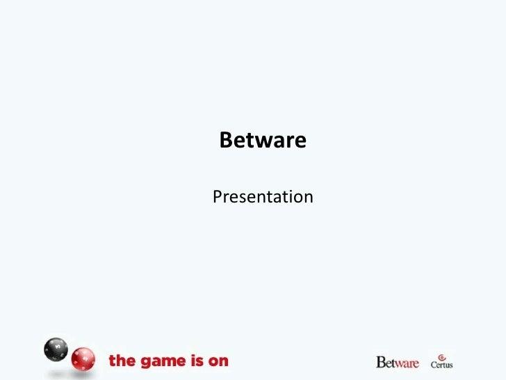 BetwarePresentation <br />