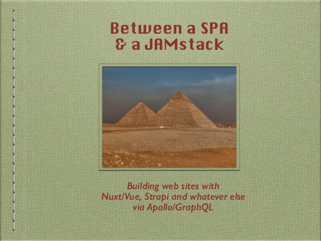 Between a SPA and a JAMstack: Building Web Sites with Nuxt