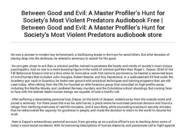 Between Good and Evil: A Master Profiler's Hunt for Society's Most Vi…