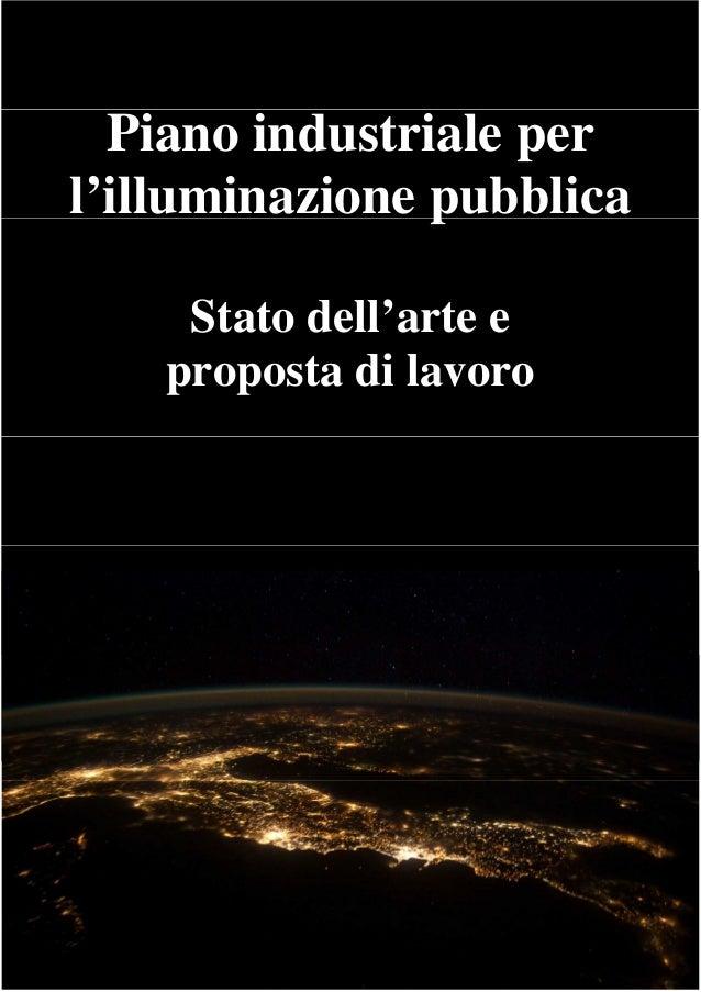 Piano industriale per l'illuminazione pubblica Stato dell'arte e proposta di lavoro