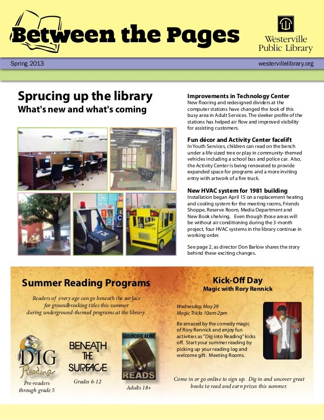Spring 2013 westervillelibrary.orgBetween the PagesSprucing up the libraryWhats new and whats comingSummer Reading Program...