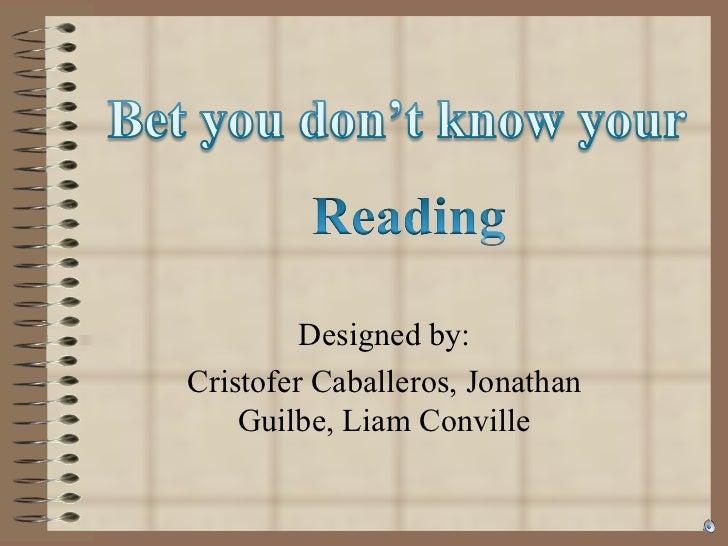 Designed by: Cristofer Caballeros, Jonathan Guilbe, Liam Conville