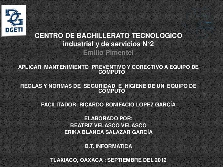 CENTRO DE BACHILLERATO TECNOLOGICO           industrial y de servicios N°2                 Emilio PimentelAPLICAR MANTENIM...