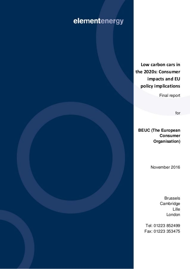 Low carbon cars in the 2020s Consumer impacts and EU policy implications i Low carbon cars in the 2020s: Consumer impacts ...