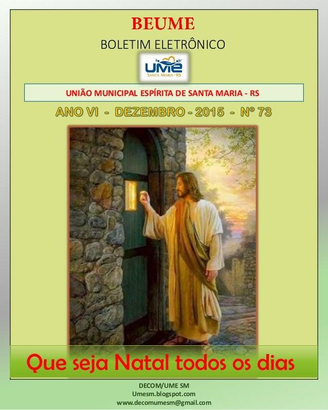 BOLETIM ELETRÔNICO UNIÃO MUNICIPAL ESPÍRITA DE SANTA MARIA - RS DECOM/UME SM Umesm.blogspot.com www.decomumesm@gmail.com Q...