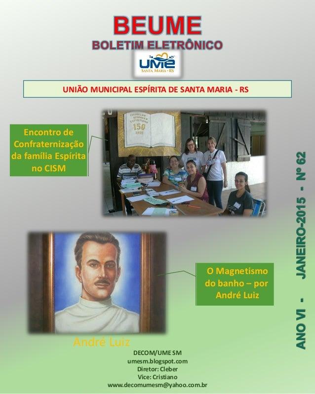UNIÃO MUNICIPAL ESPÍRITA DE SANTA MARIA - RS DECOM/UME SM umesm.blogspot.com Diretor: Cleber Vice: Cristiano www.decomumes...