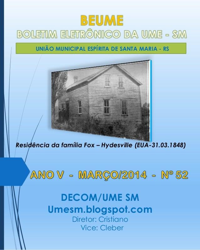 UNIÃO MUNICIPAL ESPÍRITA DE SANTA MARIA - RS  Residência da família Fox – Hydesville (EUA-31.03.1848)  DECOM/UME SM Umesm....