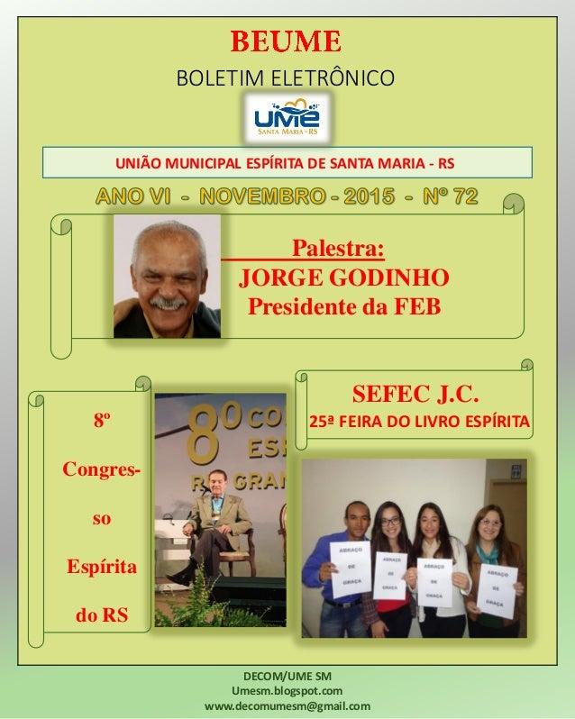 BOLETIM ELETRÔNICO UNIÃO MUNICIPAL ESPÍRITA DE SANTA MARIA - RS DECOM/UME SM Umesm.blogspot.com www.decomumesm@gmail.com P...