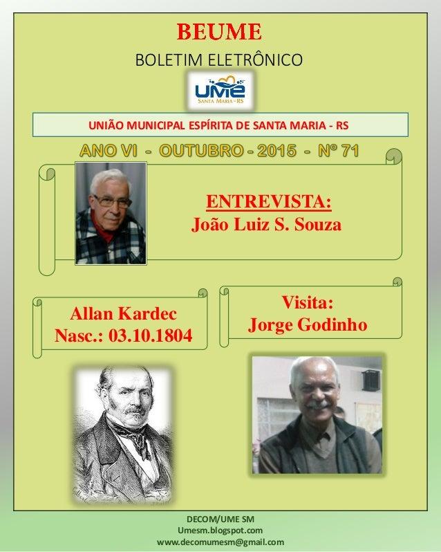 BOLETIM ELETRÔNICO UNIÃO MUNICIPAL ESPÍRITA DE SANTA MARIA - RS DECOM/UME SM Umesm.blogspot.com www.decomumesm@gmail.com E...
