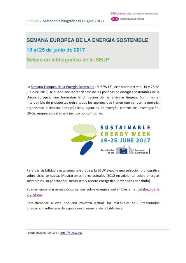 EUSEW17. Selección bibliográfica BEUP (jun. 2017) SEMANA EUROPEA DE LA ENERGÍA SOSTENIBLE 19 al 25 de junio de 2017 Selecc...