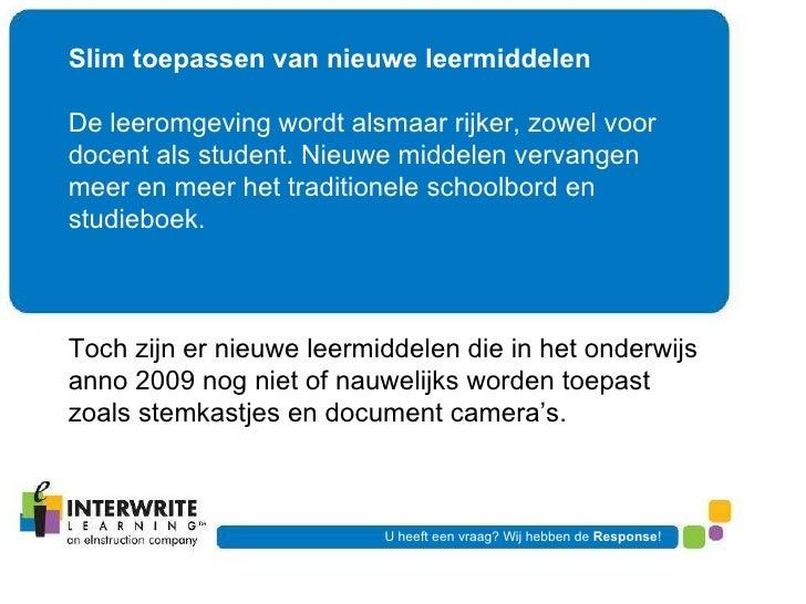 Slim toepassen van nieuwe leermiddelen De leeromgeving wordt alsmaar rijker, zowel voor docent als student. Nieuwe middele...