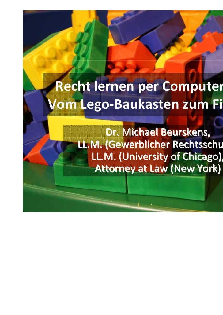 RechtlernenperComputerspiel?VomLego‐Baukasten zumFilmspiel          Dr.MichaelBeurskens,    LL.M.(GewerblicherR...