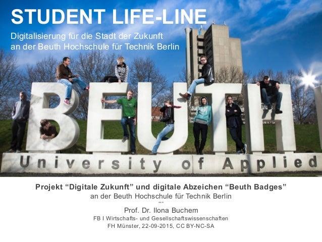 """STUDENT LIFE-LINE Digitalisierung für die Stadt der Zukunft an der Beuth Hochschule für Technik Berlin Projekt """"Digitale Z..."""