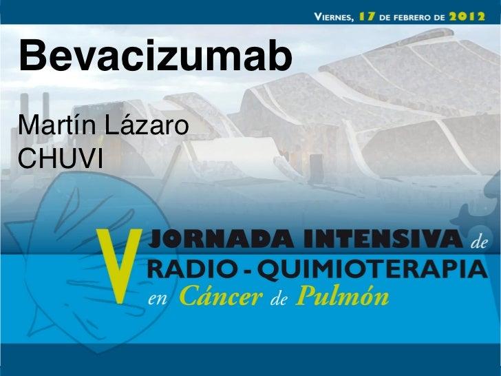 Bevacizumab!Martín Lázaro!CHUVI!