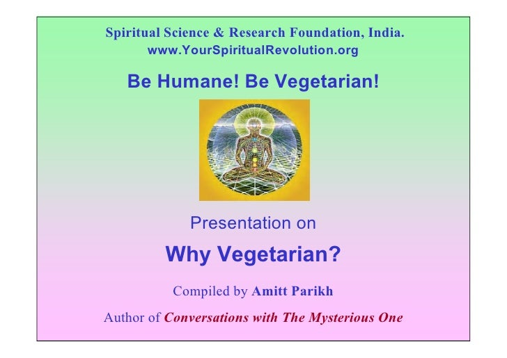 Spiritual Science & Research Foundation, India.       www.YourSpiritualRevolution.org     Be Humane! Be Vegetarian!       ...