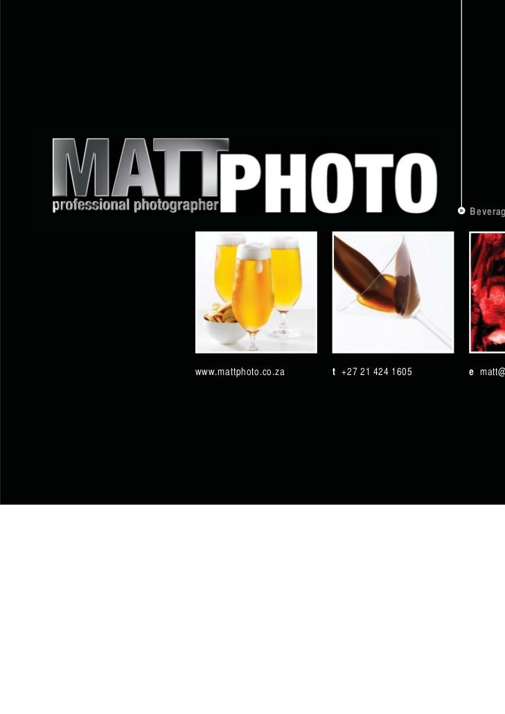 Beverages Portfoliowww.mattphoto.co.za   t +27 21 424 1605   e matt@mattphoto.co.za
