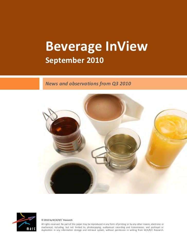 Beverage InView    September 2010    News and observations from Q3 2010© 2010 by M/A/R/C® ResearchAll rights reserved. No ...