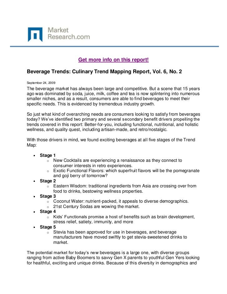 Get more info on this report!Beverage Trends: Culinary Trend Mapping Report, Vol. 6, No. 2September 24, 2009The beverage m...