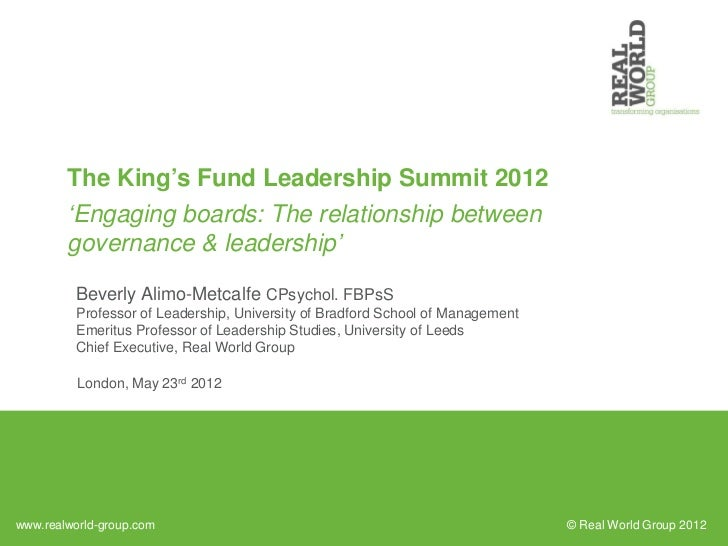The King's Fund Leadership Summit 2012        'Engaging boards: The relationship between        governance & leadership'  ...