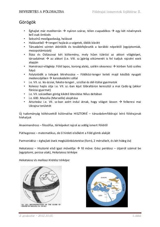 BEVEZETÉS A FÖLDRAJZBA                                      Földrajzi ismeretek fejlődése II.Görögök   •   Éghajlat már me...