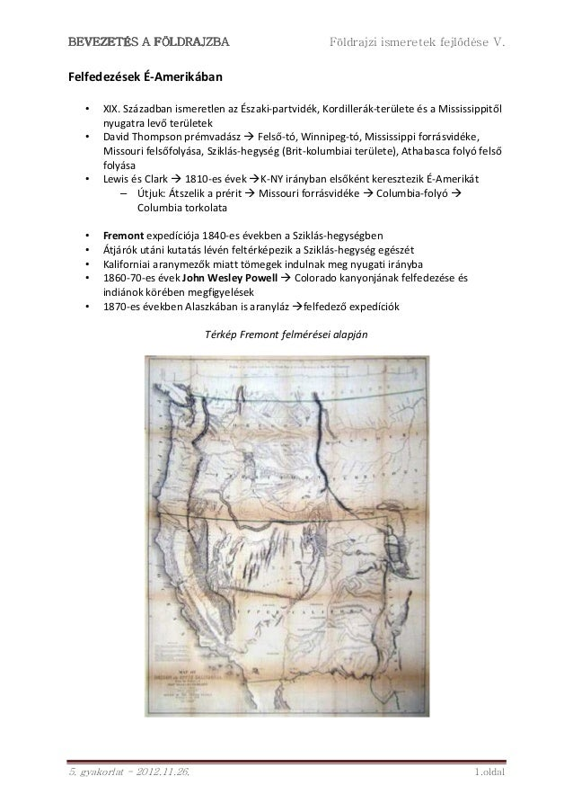 BEVEZETÉS A FÖLDRAJZBA                                  Földrajzi ismeretek fejlődése V.Felfedezések É-Amerikában   •   XI...
