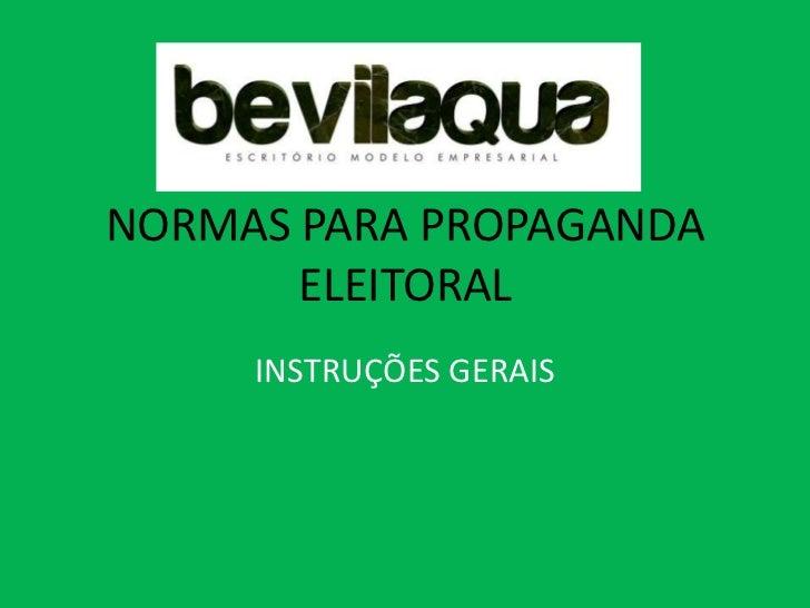 NORMAS PARA PROPAGANDA       ELEITORAL     INSTRUÇÕES GERAIS
