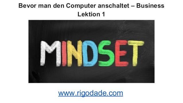 Bevor man den Computer anschaltet – Business Lektion 1 www.rigodade.com