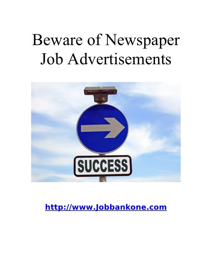 Beware of Newspaper  Job Advertisements      http://www.Jobbankone.com