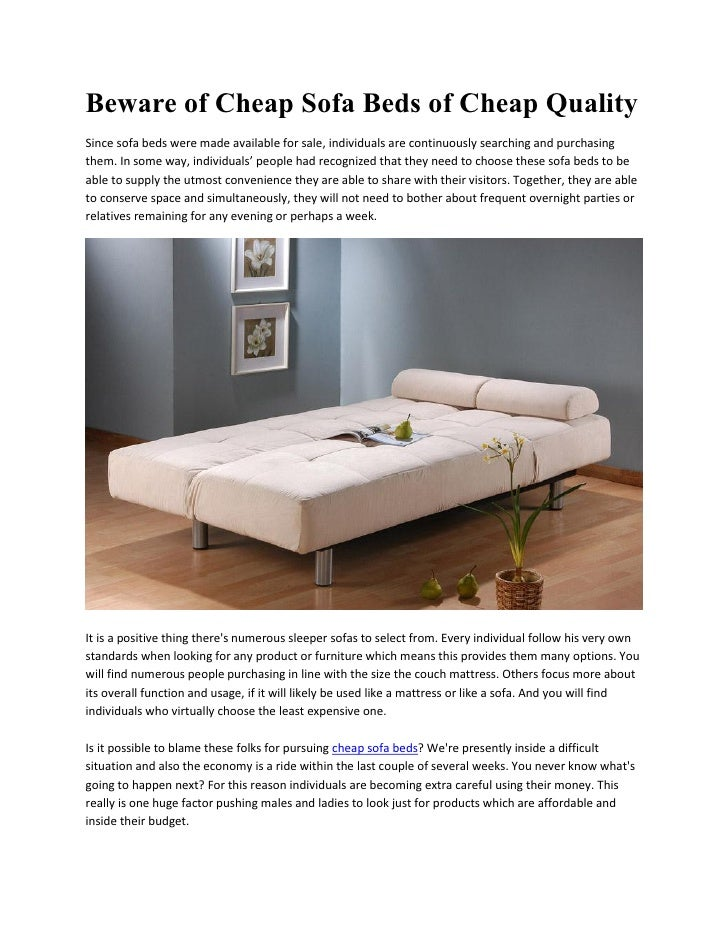 Beware of Cheap Sofa Beds of Cheap QualitySince sofa beds were made available for sale, individuals are continuously searc...