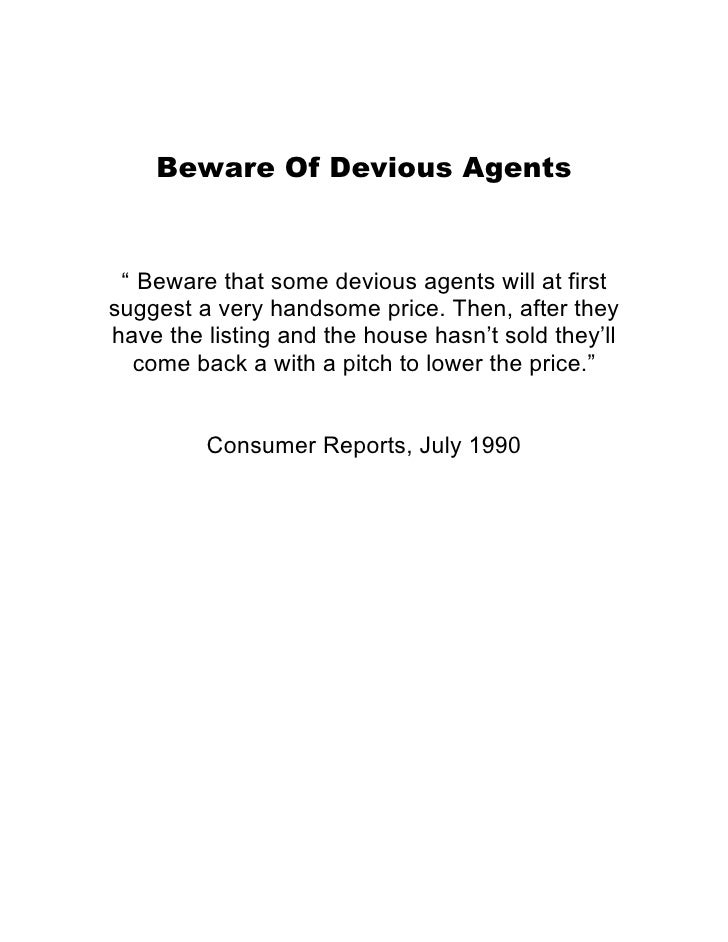 """Beware Of Devious Agents    """" Beware that some devious agents will at first suggest a very handsome price. Then, after the..."""