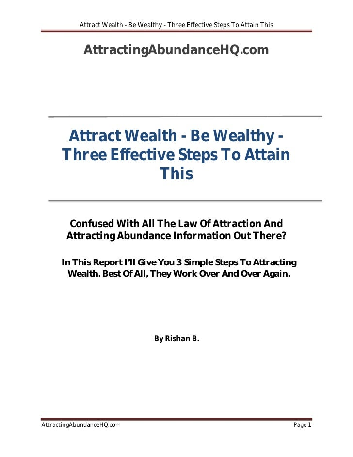 Attract Wealth - Be Wealthy - Three Effective Steps To Attain This                AttractingAbundanceHQ.com            Att...