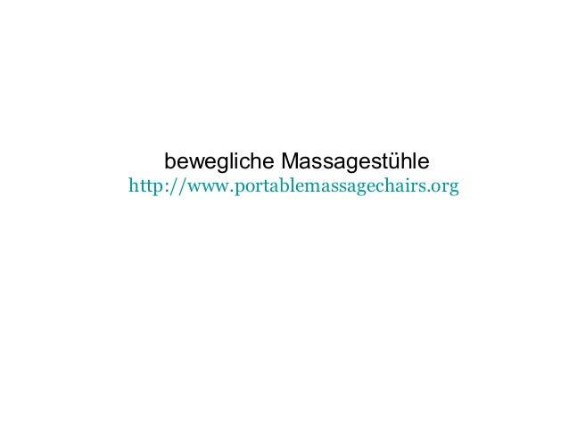 bewegliche Massagestühle http://www.portablemassagechairs.org