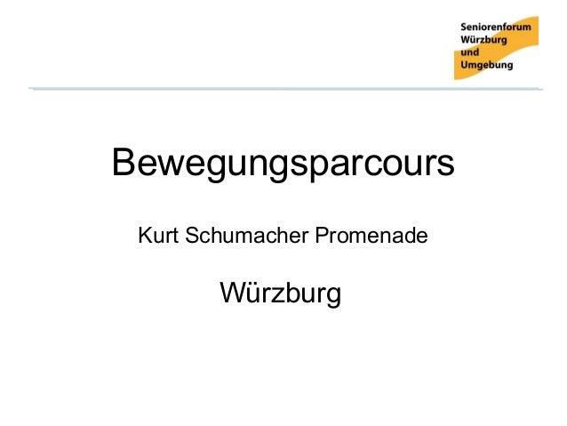 Bewegungsparcours Kurt Schumacher Promenade       Würzburg