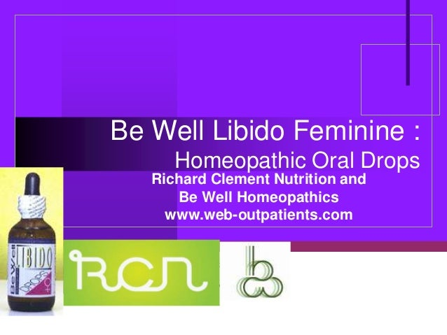 Company LOGO Be Well Libido Feminine : Homeopathic Oral Drops Richard Clement Nutrition and Be Well Homeopathics www.web-o...