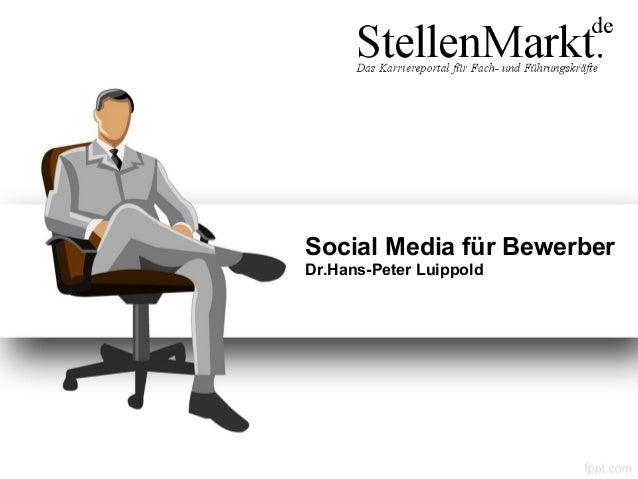 Social Media für Bewerber Dr.Hans-Peter Luippold