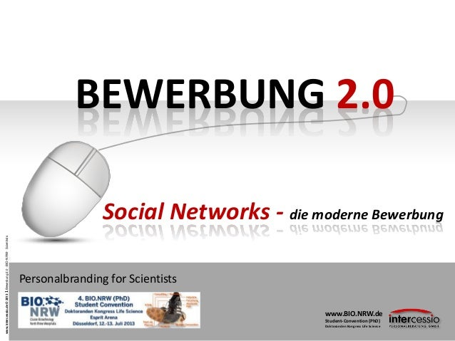 www.intercessio.de©20131Bewerbung2.0–BIO-NRW-Scientists BEWERBUNG 2.0 Personalbranding for Scientists Social Networks - di...