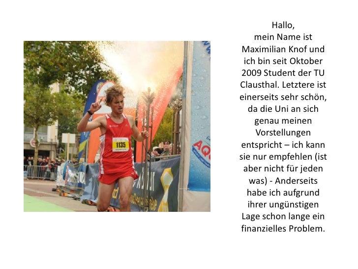 hallomein name ist maximilian knof und ich bin seit oktober 2009 student der tu - Tu Clausthal Bewerbung