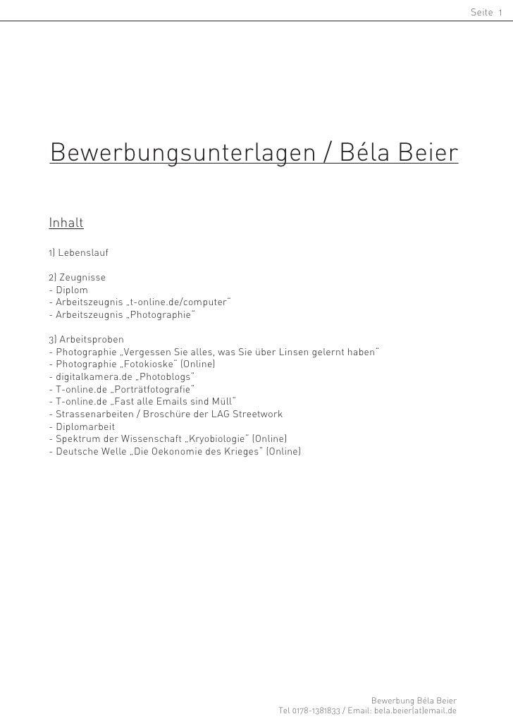 """Seite 1     Bewerbungsunterlagen / Béla Beier  Inhalt  1) Lebenslauf  2) Zeugnisse - Diplom - Arbeitszeugnis """"t-online.de/..."""