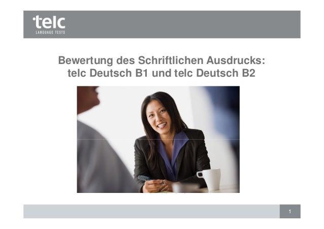 1 Ellen Handke Bewertung des Schriftlichen Ausdrucks: telc Deutsch B1 und telc Deutsch B2