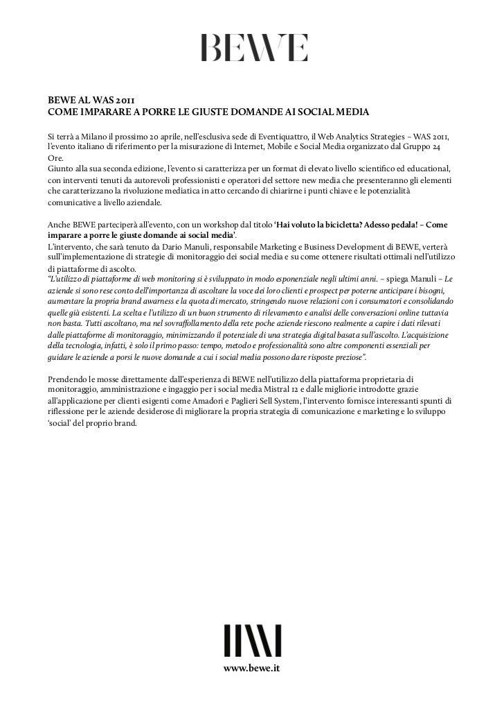 BEWE AL WAS 2011COME IMPARARE A PORRE LE GIUSTE DOMANDE AI SOCIAL MEDIASi terrà a Milano il prossimo 20 aprile, nell'esclu...