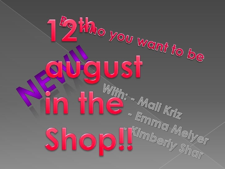 12th august in the Shop!!<br />Be who you want to be<br />NEW!! <br />With: - Mali Kriz<br />          - Emma Meiyer<br />...