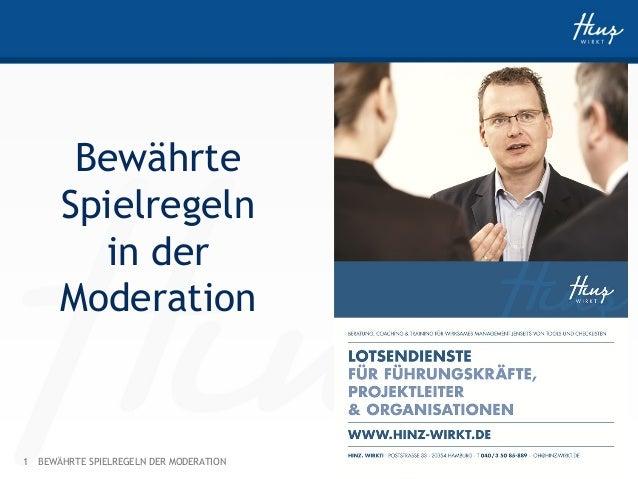 1 HINZ-WIRKT.DEBEWÄHRTE SPIELREGELN DER MODERATION Bewährte Spielregeln in der Moderation
