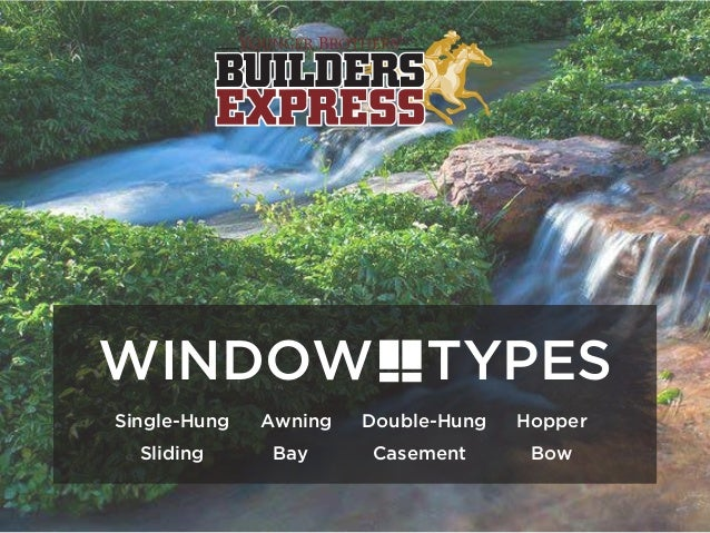 Single-Hung Sliding Awning Bay Double-Hung Casement Hopper Bow TYPESWINDOW