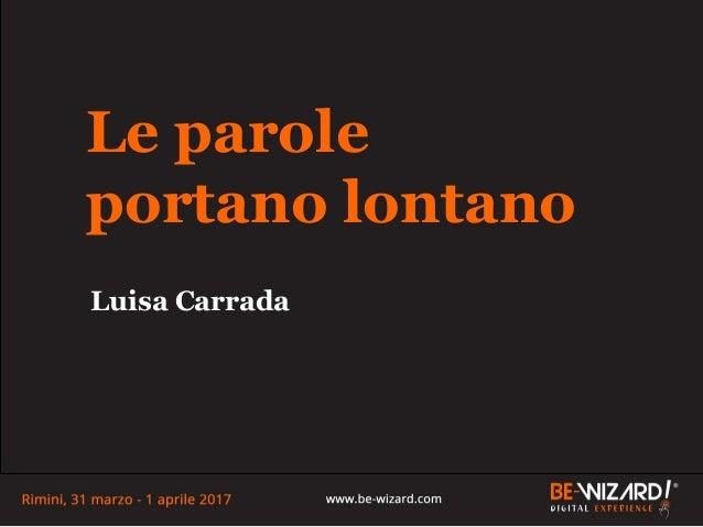 Le parole portano lontano Luisa Carrada