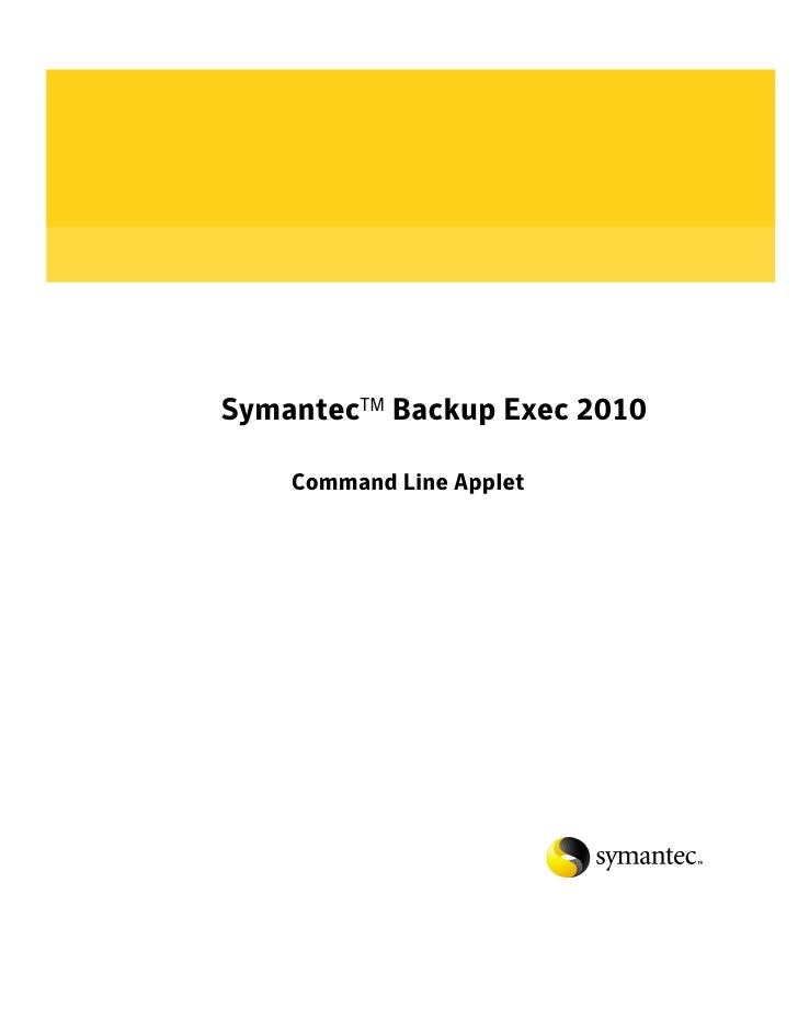 SymantecTM Backup Exec 2010    Command Line Applet