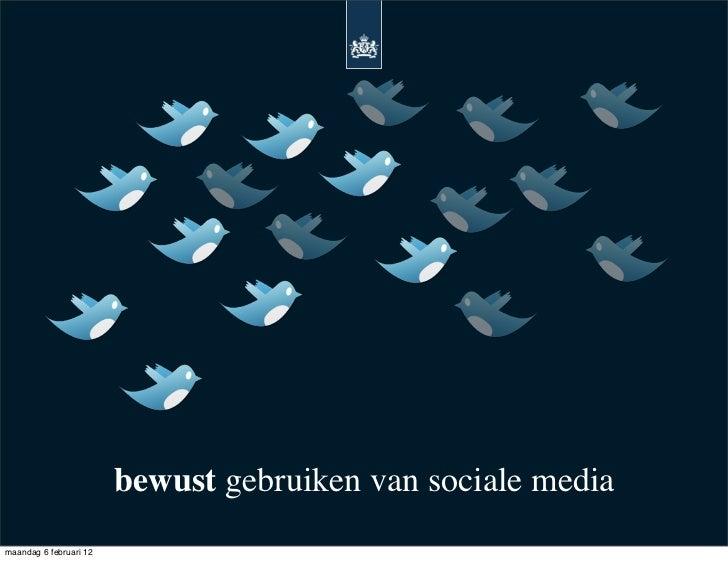 bewust gebruiken van sociale mediamaandag 6 februari 12