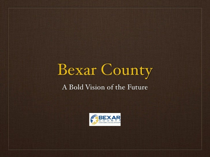 Bexar County A Bold Vision of the Future