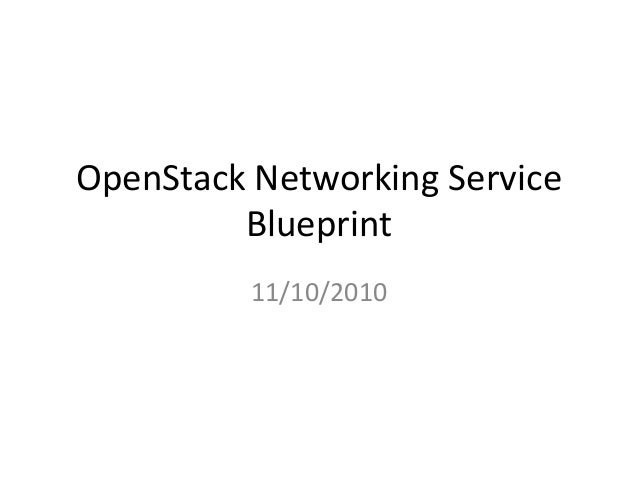 OpenStack Networking Service Blueprint 11/10/2010