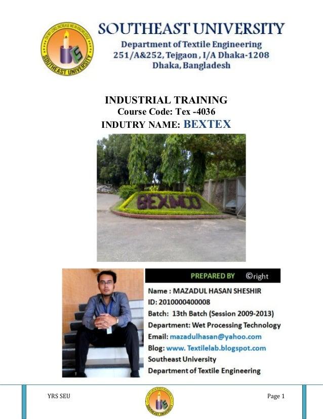 BEXIMCO KNITTING LTD. 2013 YRS SEU Page 1 INDUSTRIAL TRAINING Course Code: Tex -4036 INDUSTRIAL TRAINING Course Code: Tex ...